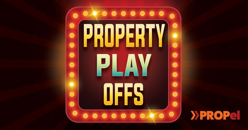 PROPel Property Play Offs